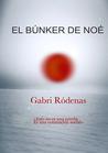 El búnker de Noé, de Gabri Ródenas