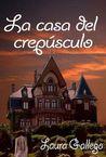La casa del crepúsculo, de Laura Gallego