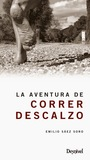 La aventura de correr descalzo, de Emilio Sáez Soro