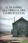 El hombre que arreglaba las bicicletas, de Ángel Gil Cheza