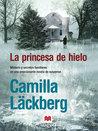 La princesa de hielo, de Camilla Läckberg