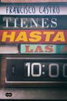 Tienes hasta las 10, de Francisco Castro
