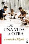 De una vida a otra, de Fernando Delgado